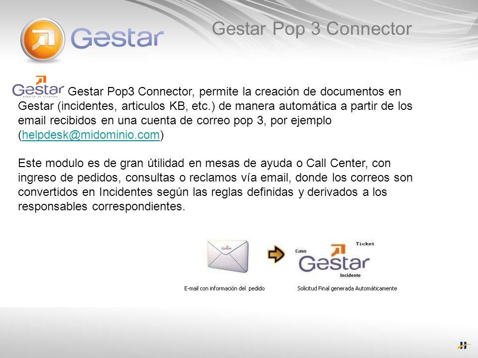 Gestar Pop 3 Connector Gestar Pop3 Connector, permite la creación de documentos en Gestar (incidentes, articulos KB, etc.) de manera automática a part