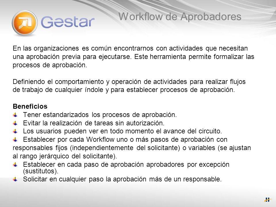 Workflow de Aprobadores En las organizaciones es común encontrarnos con actividades que necesitan una aprobación previa para ejecutarse. Este herramie