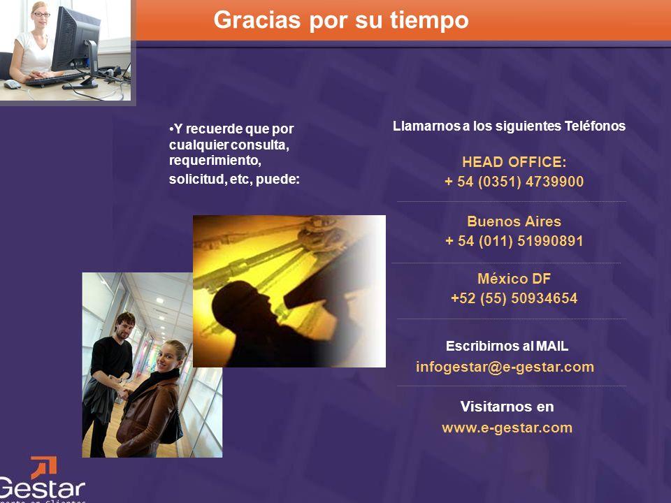 CRM Gracias por su tiempo Llamarnos a los siguientes Teléfonos HEAD OFFICE: + 54 (0351) 4739900 Buenos Aires + 54 (011) 51990891 México DF +52 (55) 50