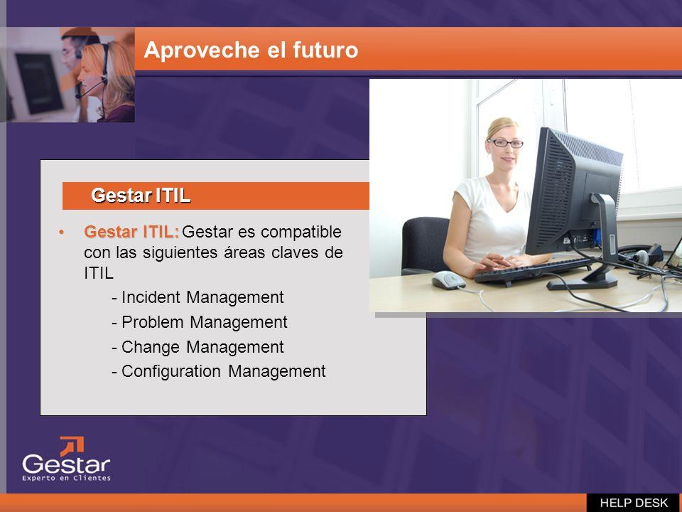 Gestar ITIL:Gestar ITIL: Gestar es compatible con las siguientes áreas claves de ITIL - Incident Management - Problem Management - Change Management -