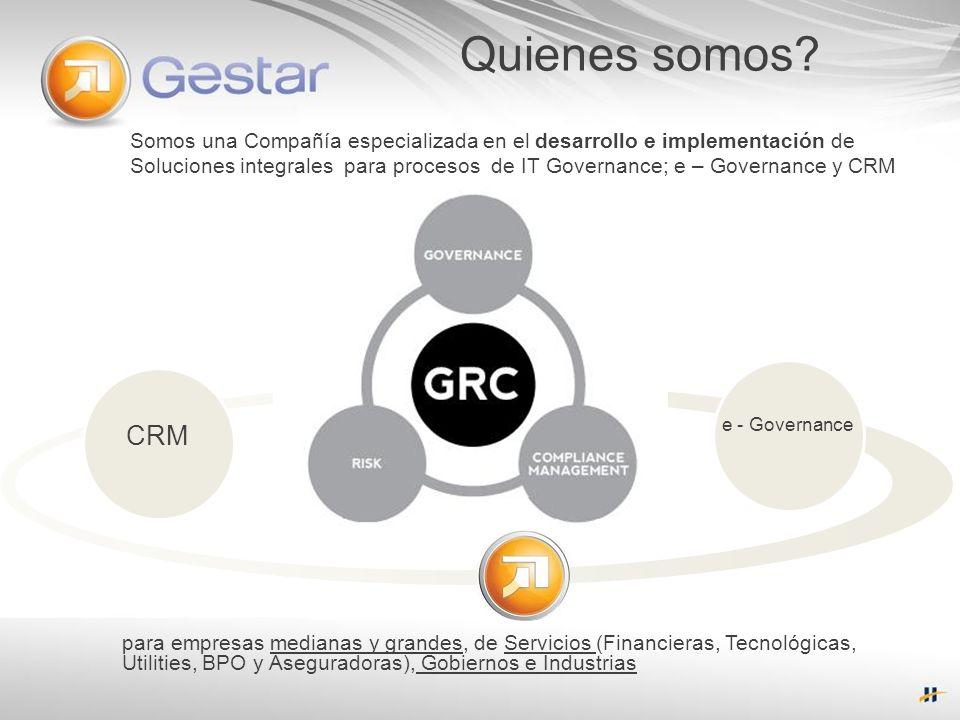 Quienes somos? Somos una Compañía especializada en el desarrollo e implementación de Soluciones integrales para procesos de IT Governance; e – Governa