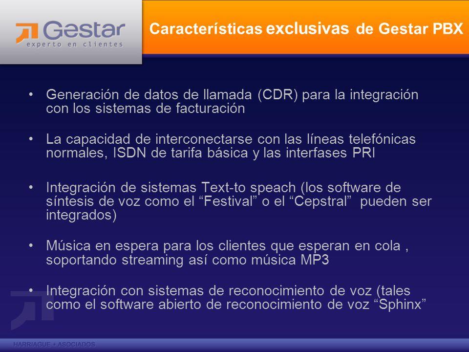 Características exclusivas de Gestar PBX Generación de datos de llamada (CDR) para la integración con los sistemas de facturación La capacidad de inte