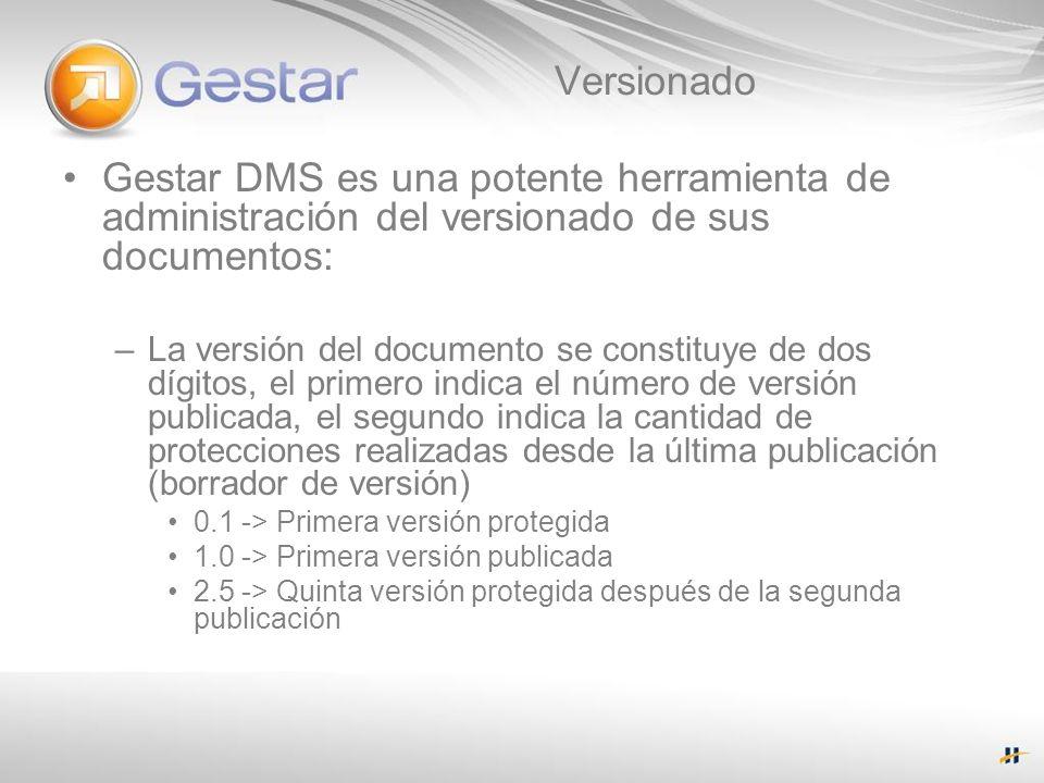 Versionado Gestar DMS es una potente herramienta de administración del versionado de sus documentos: –La versión del documento se constituye de dos dí