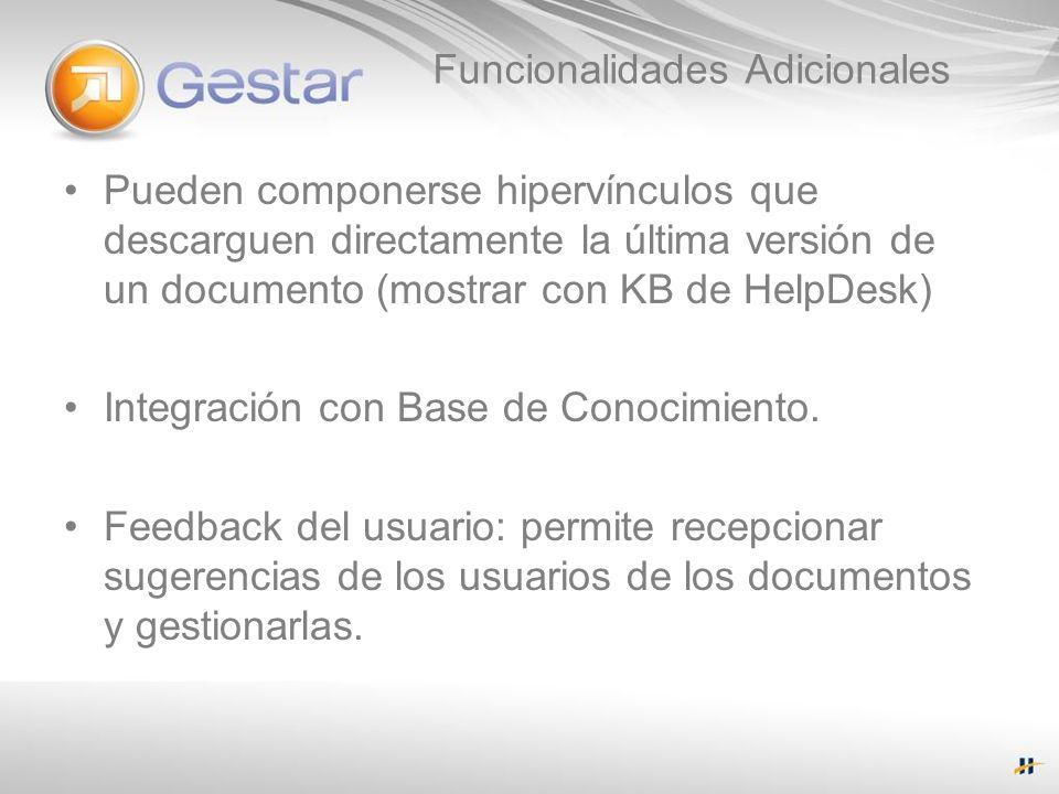Funcionalidades Adicionales Pueden componerse hipervínculos que descarguen directamente la última versión de un documento (mostrar con KB de HelpDesk)