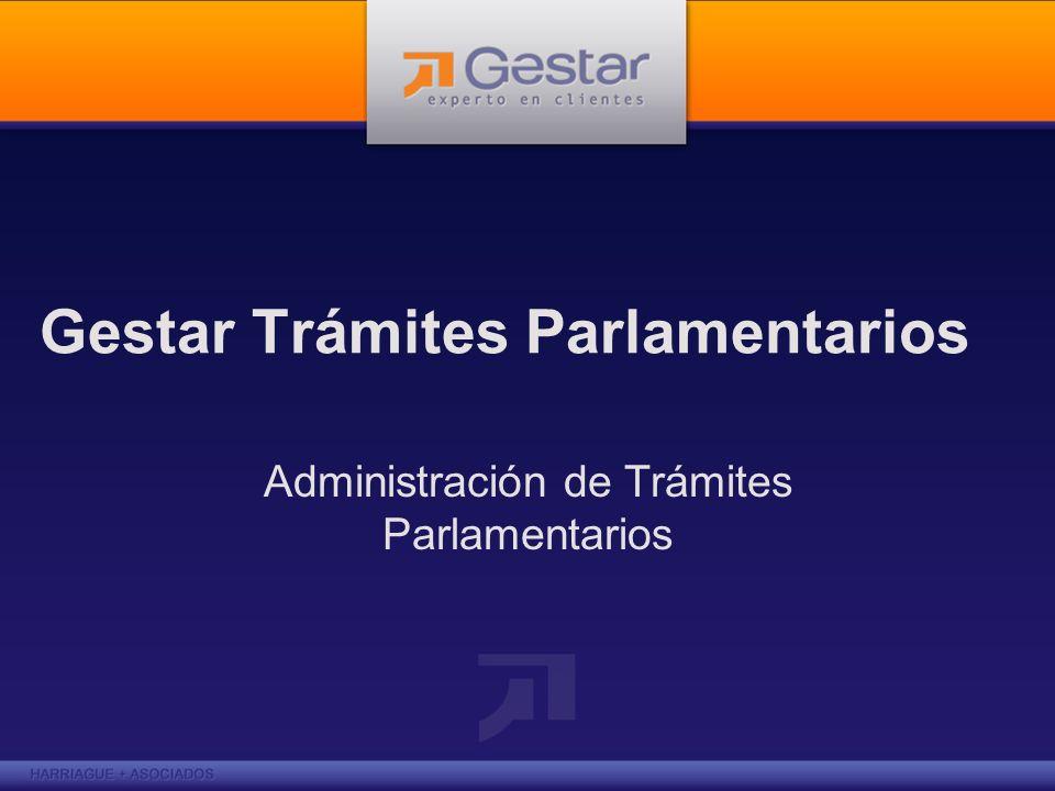 Gestar Trámites Parlamentarios Administración de Trámites Parlamentarios