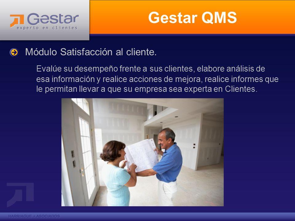 Gestar QMS Módulo Satisfacción al cliente. Evalúe su desempeño frente a sus clientes, elabore análisis de esa información y realice acciones de mejora