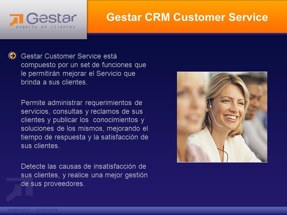 Gestar CRM Customer Service Gestar Customer Service está compuesto por un set de funciones que le permitirán mejorar el Servicio que brinda a sus clie