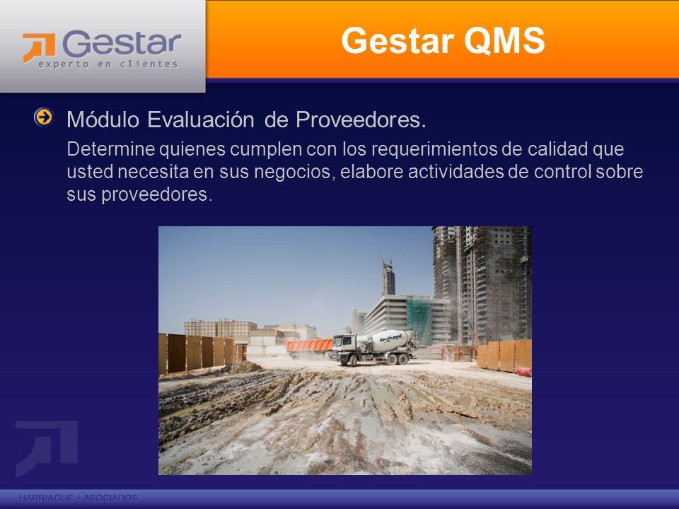 Gestar QMS Módulo Evaluación de Proveedores. Determine quienes cumplen con los requerimientos de calidad que usted necesita en sus negocios, elabore a
