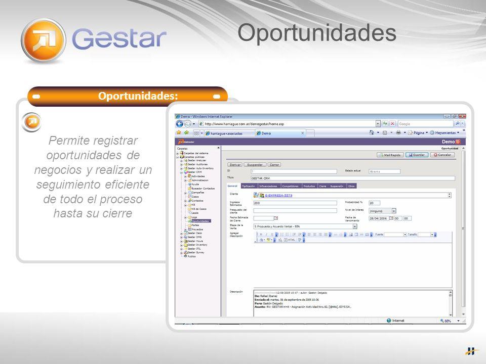 Oportunidades: Soporte del Servicio Permite registrar oportunidades de negocios y realizar un seguimiento eficiente de todo el proceso hasta su cierre