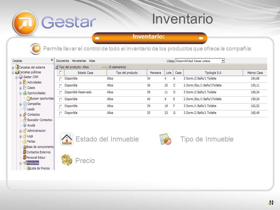 Inventario: Soporte del Servicio Permite llevar el control de todo el inventario de los productos que ofrece la compañía: Estado del Inmueble Precio Inventario Tipo de Inmueble