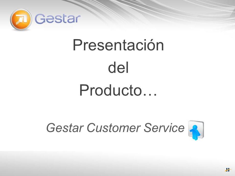 Presentación del Producto… Gestar Customer Service