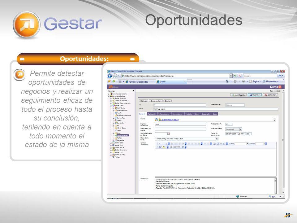 Oportunidades: Soporte del Servicio Permite detectar oportunidades de negocios y realizar un seguimiento eficaz de todo el proceso hasta su conclusión