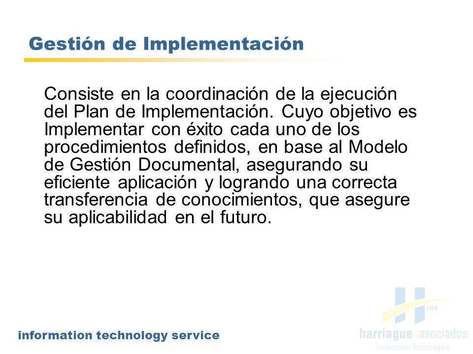 information technology service Gestión de Implementación Consiste en la coordinación de la ejecución del Plan de Implementación. Cuyo objetivo es Impl