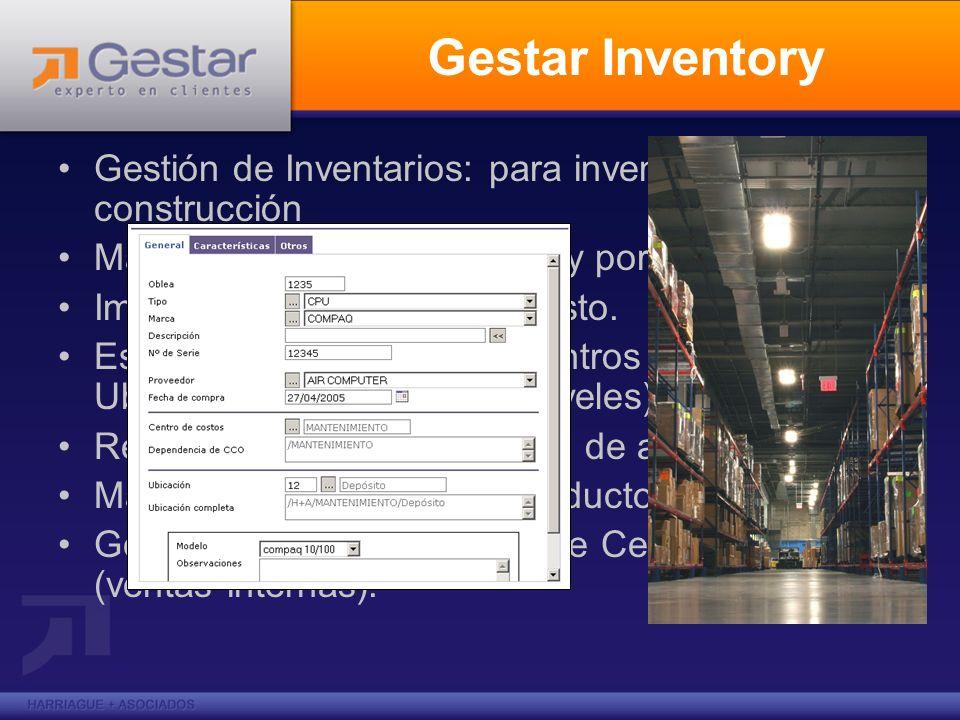 Gestar Inventory Gestión de Inventarios: para inventarios de construcción Manejo de stock serializado y por cantidades. Imputación a Centros de Costo.
