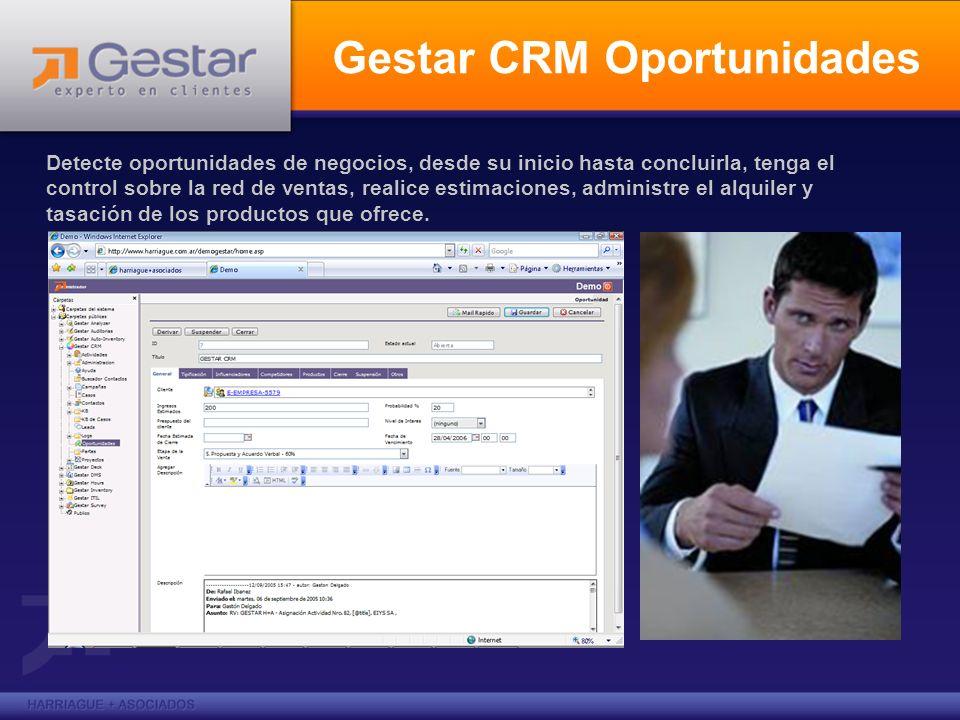 Gestar CRM Oportunidades Detecte oportunidades de negocios, desde su inicio hasta concluirla, tenga el control sobre la red de ventas, realice estimac