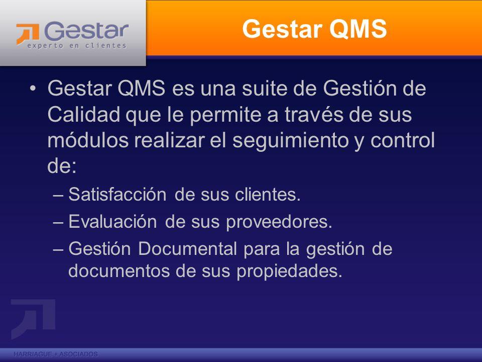 Gestar QMS Gestar QMS es una suite de Gestión de Calidad que le permite a través de sus módulos realizar el seguimiento y control de: –Satisfacción de