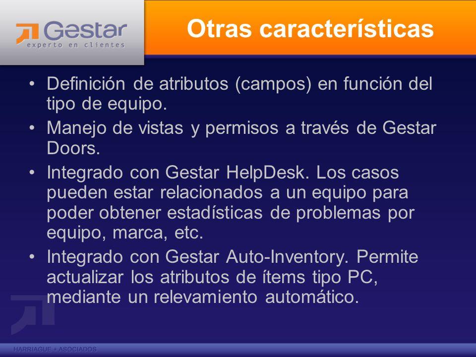 Otras características Definición de atributos (campos) en función del tipo de equipo. Manejo de vistas y permisos a través de Gestar Doors. Integrado