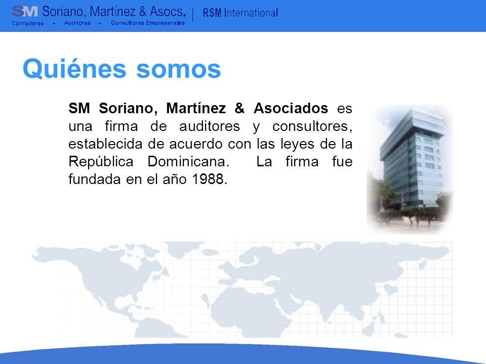 Quiénes somos SM Soriano, Martínez & Asociados es una firma de auditores y consultores, establecida de acuerdo con las leyes de la República Dominican
