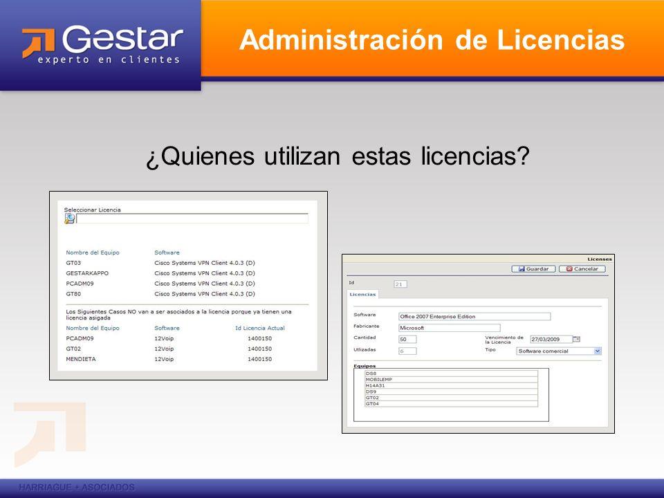 Administración de Licencias ¿Quienes utilizan estas licencias