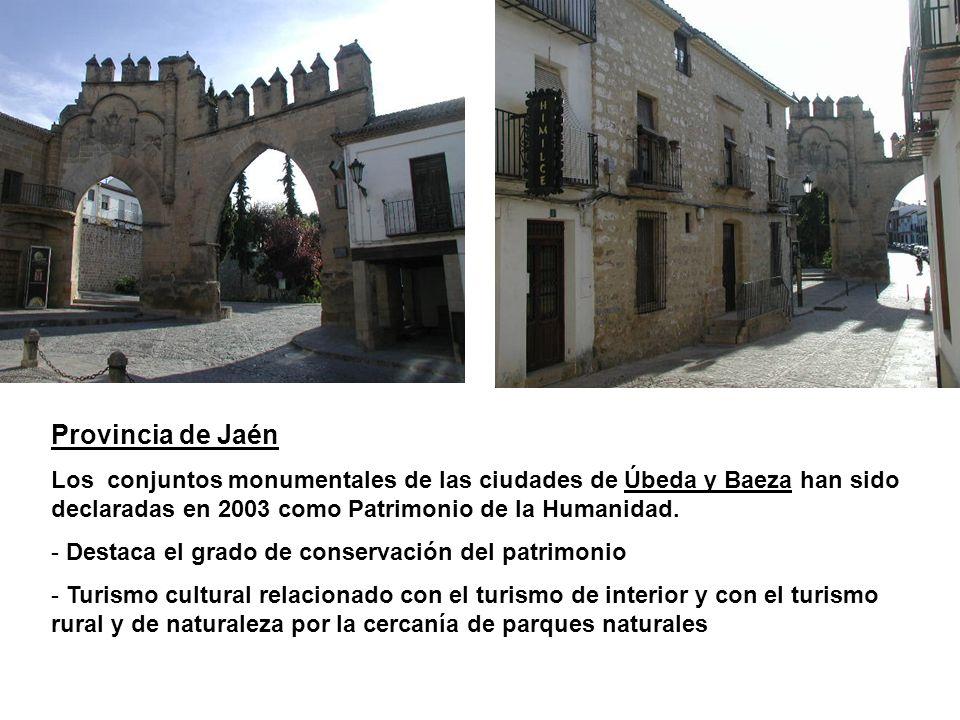 Provincia de Jaén Los conjuntos monumentales de las ciudades de Úbeda y Baeza han sido declaradas en 2003 como Patrimonio de la Humanidad. - Destaca e