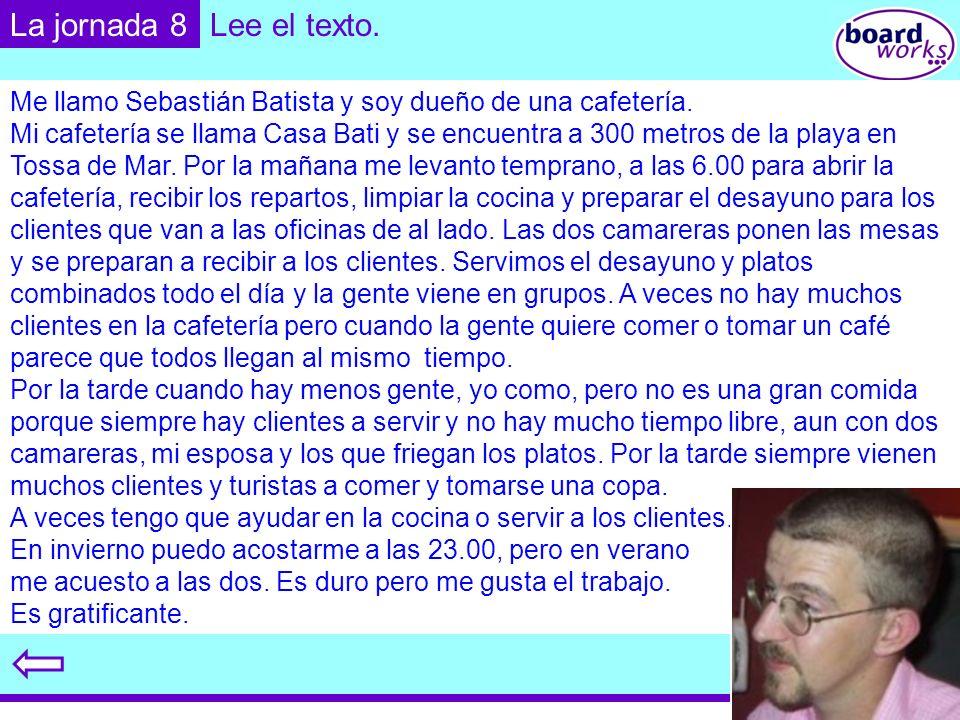 © Boardworks Ltd 2003 Me llamo Sebastián Batista y soy dueño de una cafetería. Mi cafetería se llama Casa Bati y se encuentra a 300 metros de la playa