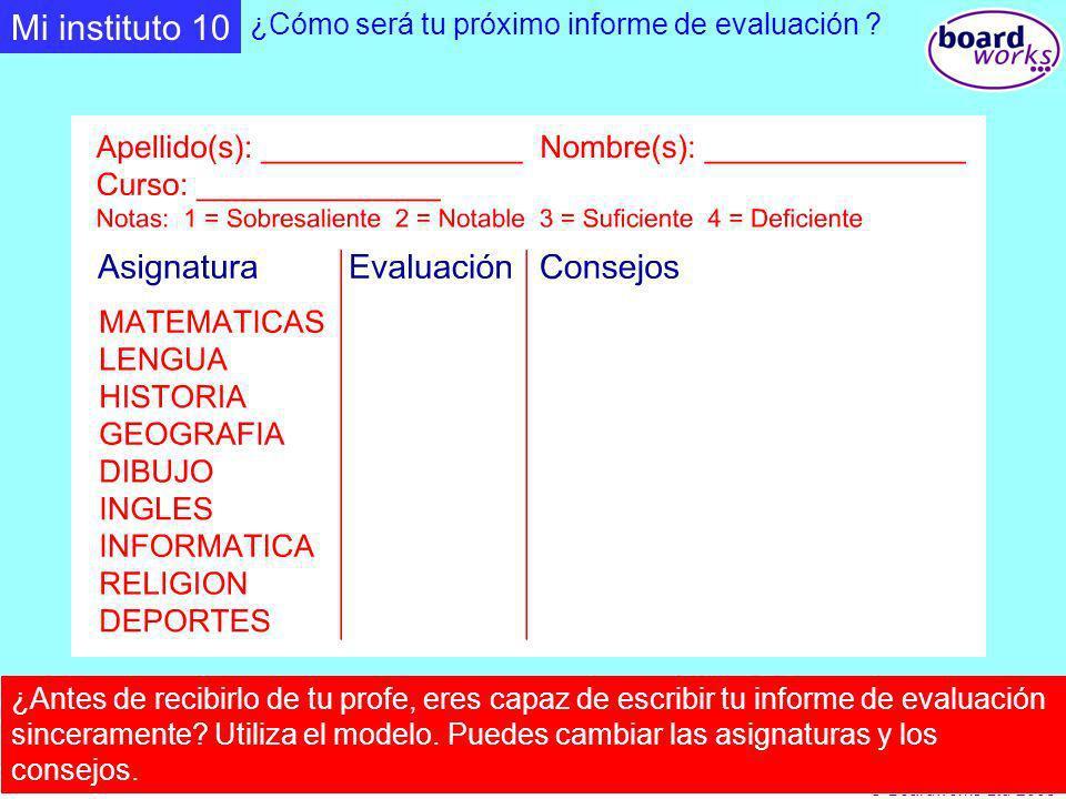 © Boardworks Ltd 2003 ¿Cómo será tu próximo informe de evaluación ? ¿Antes de recibirlo de tu profe, eres capaz de escribir tu informe de evaluación s