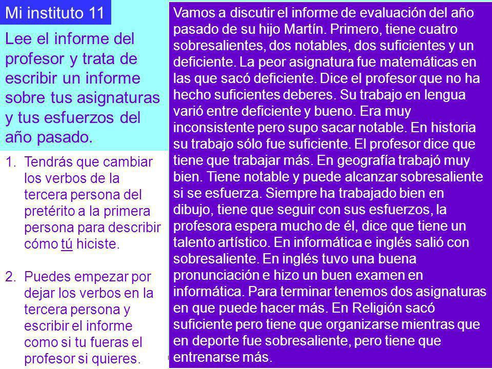 © Boardworks Ltd 2003 Vamos a discutir el informe de evaluación del año pasado de su hijo Martín. Primero, tiene cuatro sobresalientes, dos notables,