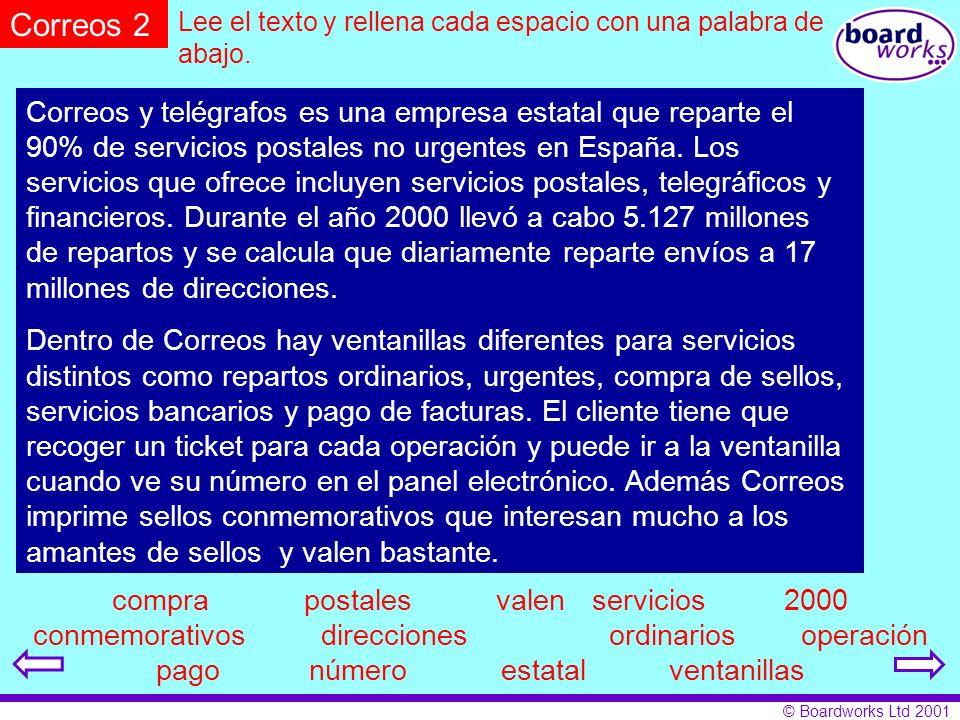 © Boardworks Ltd 2001 Correos y telégrafos es una empresa estatal que reparta el 90% de servicios postales no urgentes en España. Los servicios que of