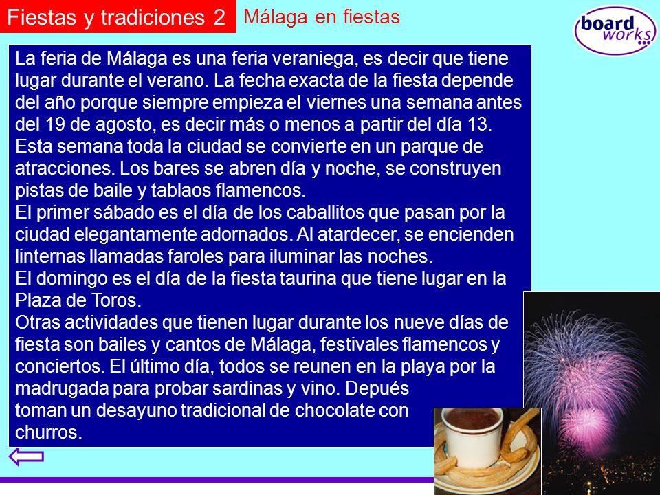 © Boardworks Ltd 2001 Málaga en fiestas La feria de Málaga es una feria veraniega, es decir que tiene lugar durante el verano. La fecha exacta de la f