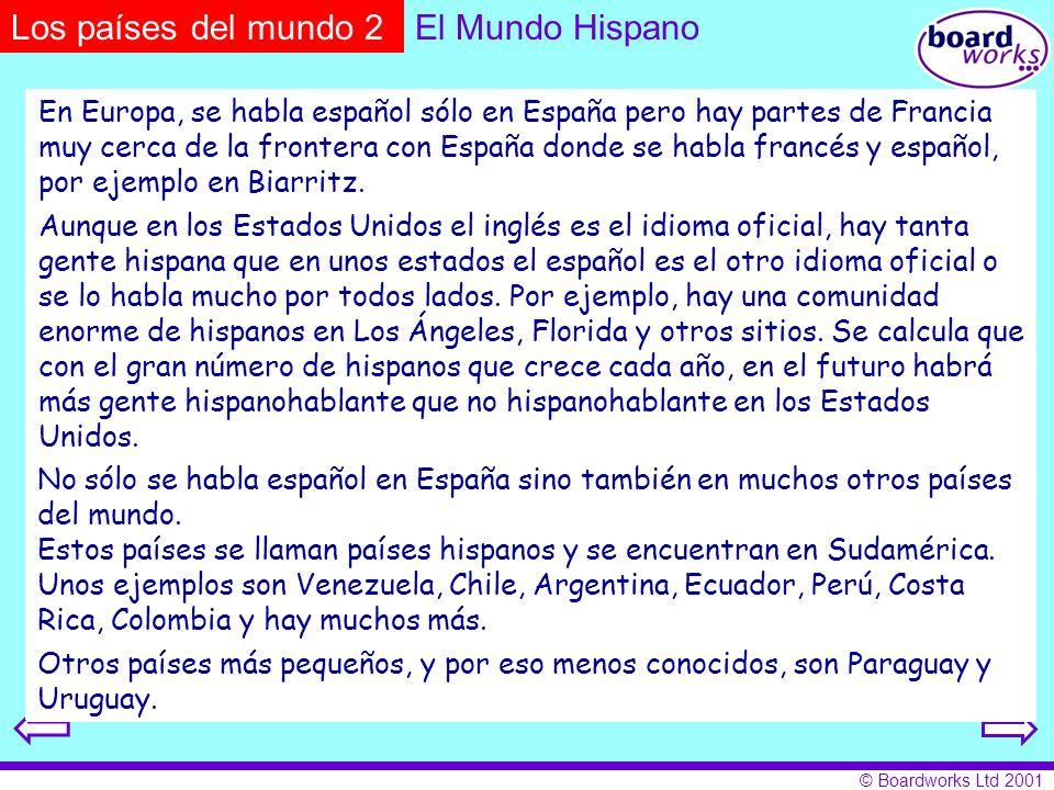 © Boardworks Ltd 2001 En Europa, se habla español sólo en España pero hay partes de Francia muy cerca de la frontera con España donde se habla francés