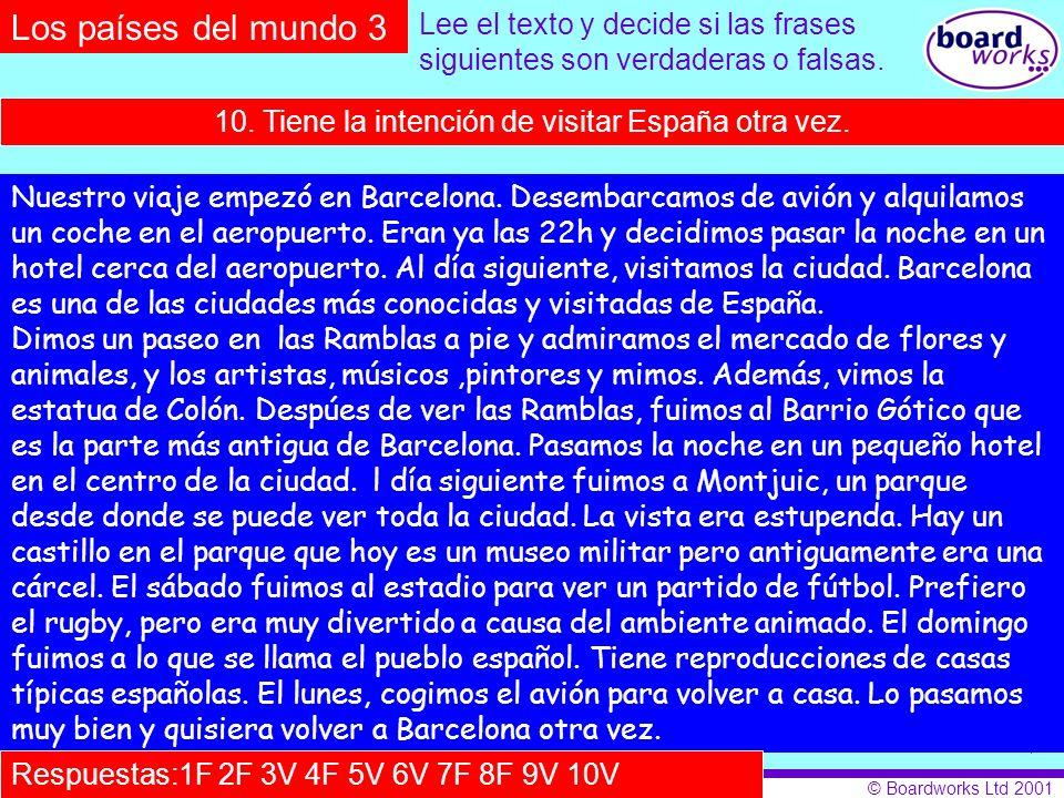 © Boardworks Ltd 2001 Nuestro viaje empezó en Barcelona. Desembarcamos de avión y alquilamos un coche en el aeropuerto. Eran ya las 22h y decidimos pa