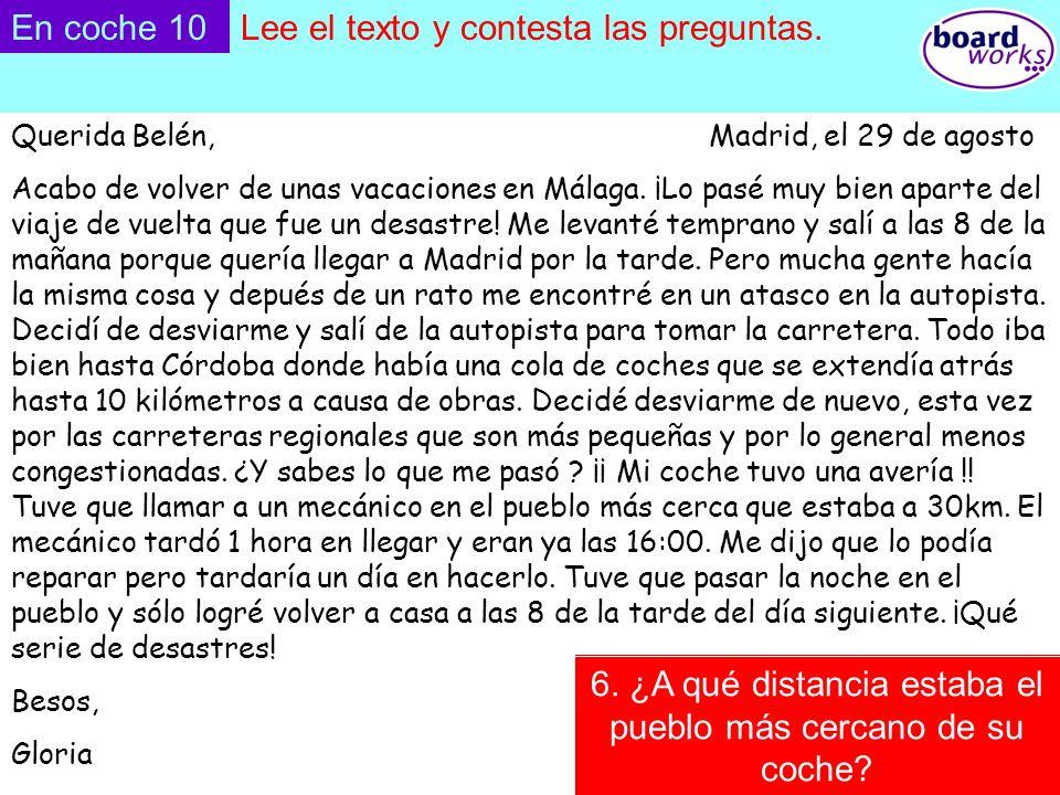 © Boardworks Ltd 2003 Querida Belén, Madrid, el 29 de agosto Acabo de volver de unas vacaciones en Málaga. ¡Lo pasé muy bien aparte del viaje de vuelt