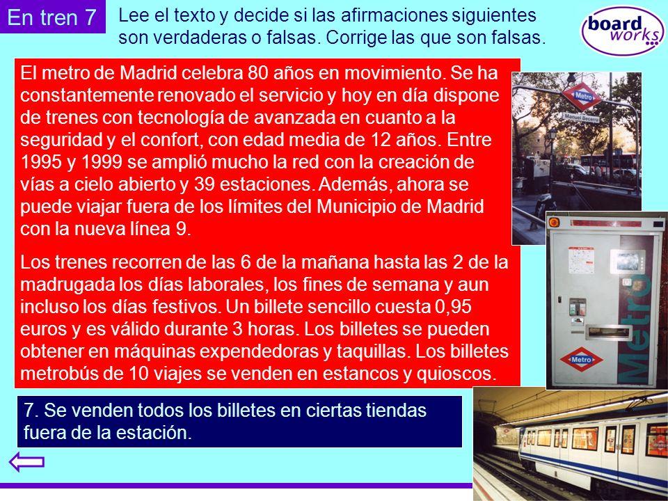 © Boardworks Ltd 2003 El metro de Madrid celebra 80 años en movimiento. Se ha constantemente renovado el servicio y hoy en día dispone de trenes con t