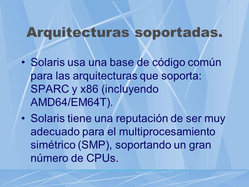 Arquitecturas soportadas. Solaris usa una base de código común para las arquitecturas que soporta: SPARC y x86 (incluyendo AMD64/EM64T). Solaris tiene
