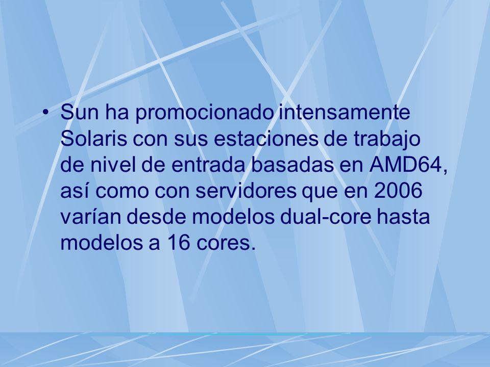 Sun ha promocionado intensamente Solaris con sus estaciones de trabajo de nivel de entrada basadas en AMD64, así como con servidores que en 2006 varía