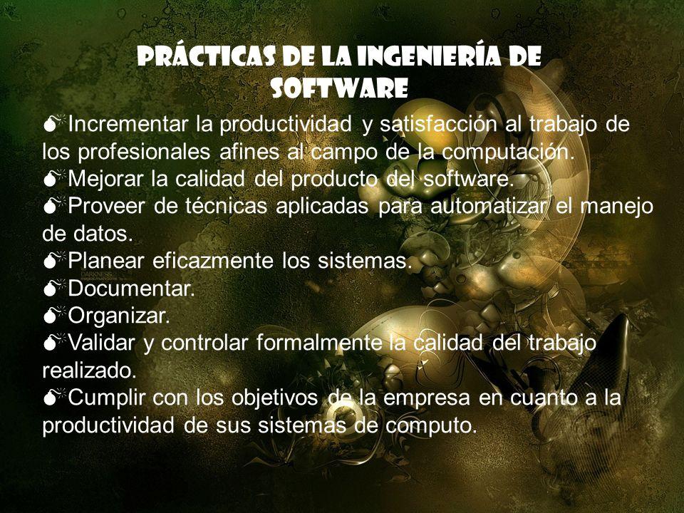 Prácticas de la ingeniería de Software Incrementar la productividad y satisfacción al trabajo de los profesionales afines al campo de la computación.