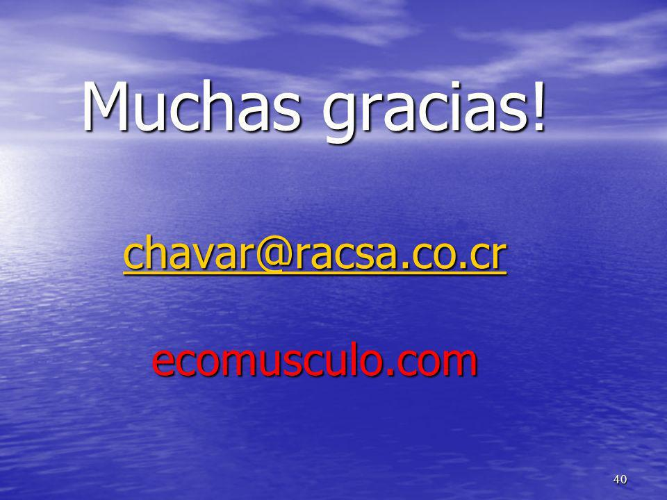 40 Muchas gracias! chavar@racsa.co.cr ecomusculo.com chavar@racsa.co.cr