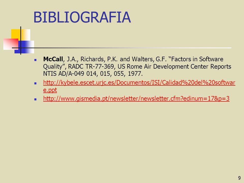 9 BIBLIOGRAFIA McCall, J.A., Richards, P.K.and Walters, G.F.
