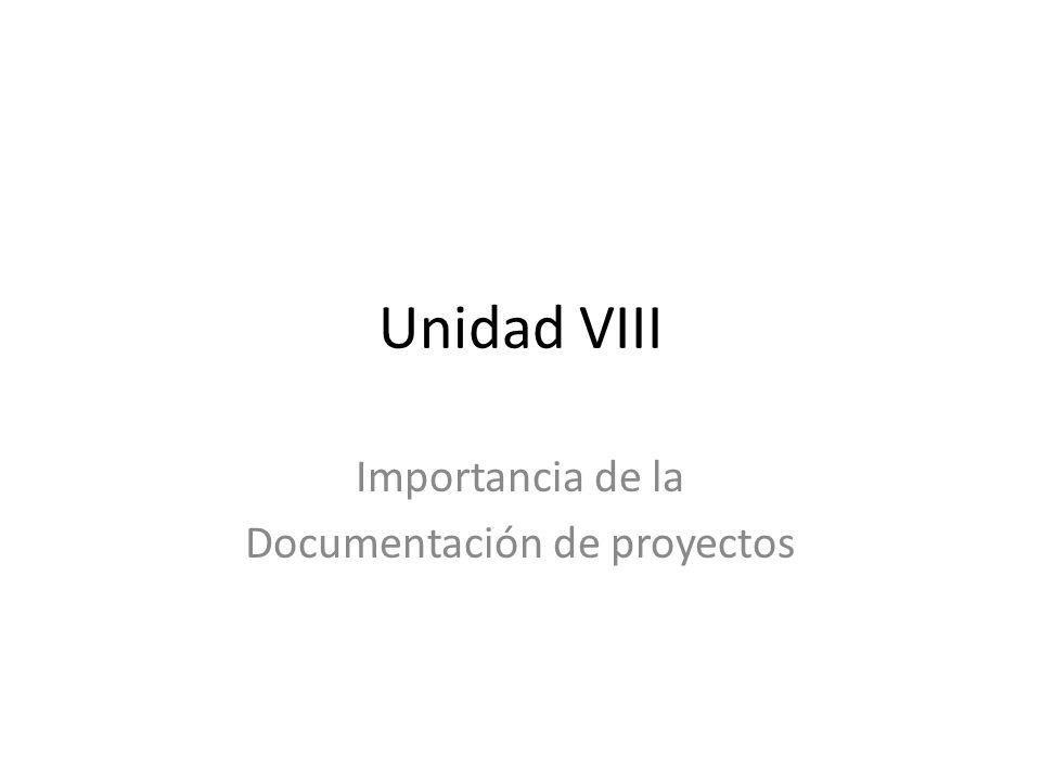 Unidad VIII Importancia de la Documentación de proyectos