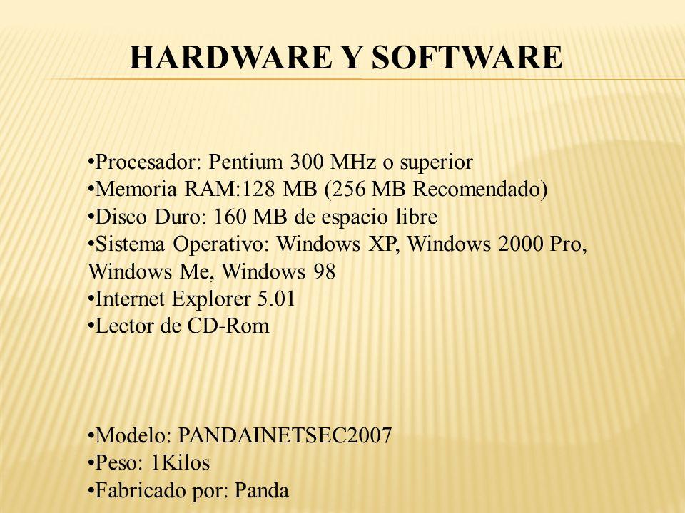 HARDWARE Y SOFTWARE Procesador: Pentium 300 MHz o superior Memoria RAM:128 MB (256 MB Recomendado) Disco Duro: 160 MB de espacio libre Sistema Operati