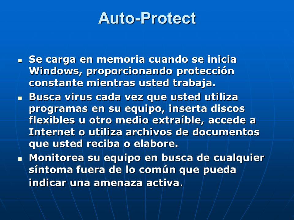 Auto-Protect Se carga en memoria cuando se inicia Windows, proporcionando protección constante mientras usted trabaja. Se carga en memoria cuando se i