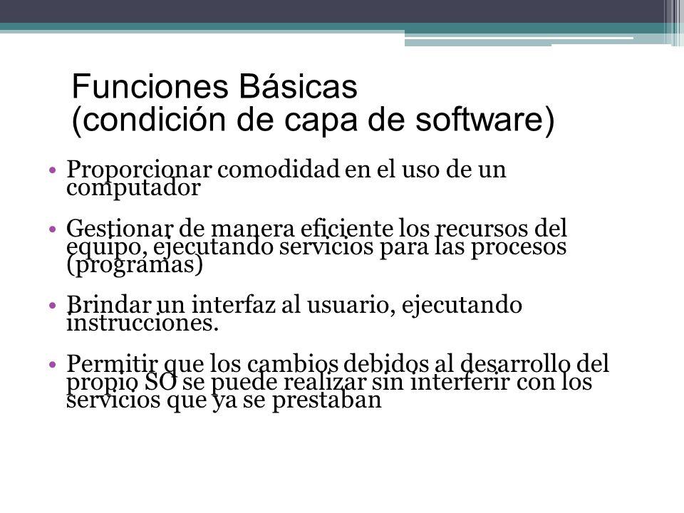 Proporcionar comodidad en el uso de un computador Gestionar de manera eficiente los recursos del equipo, ejecutando servicios para las procesos (progr