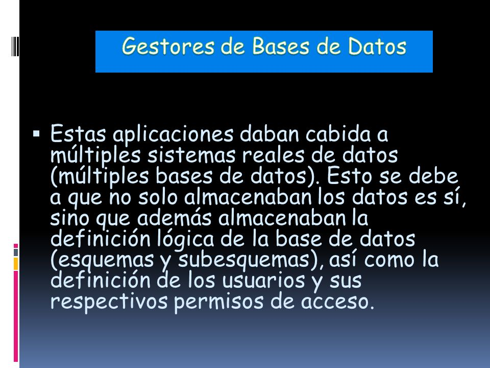 Estas aplicaciones daban cabida a múltiples sistemas reales de datos (múltiples bases de datos).