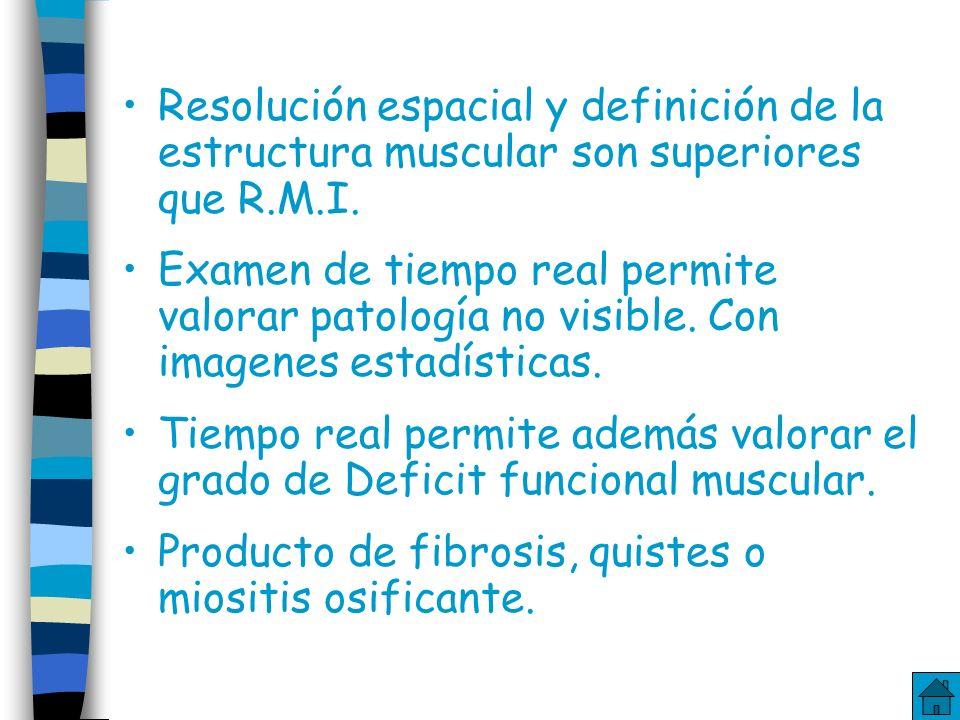 Introducción Primera modalidad de imagen disponible para valoración de la patalogía muscular. M.R.I., costo, factores de disponibilidad superan los lí