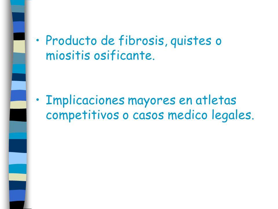 Implicaciones mayores en atletas competitivos o casos medico legales.