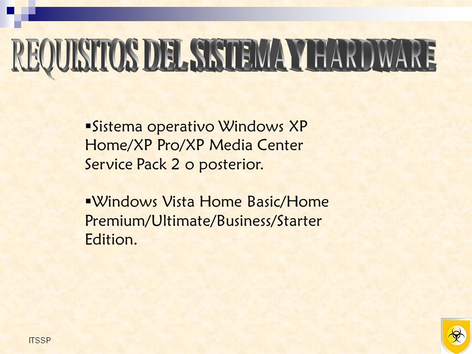 Sistema operativo Windows XP Home/XP Pro/XP Media Center Service Pack 2 o posterior.