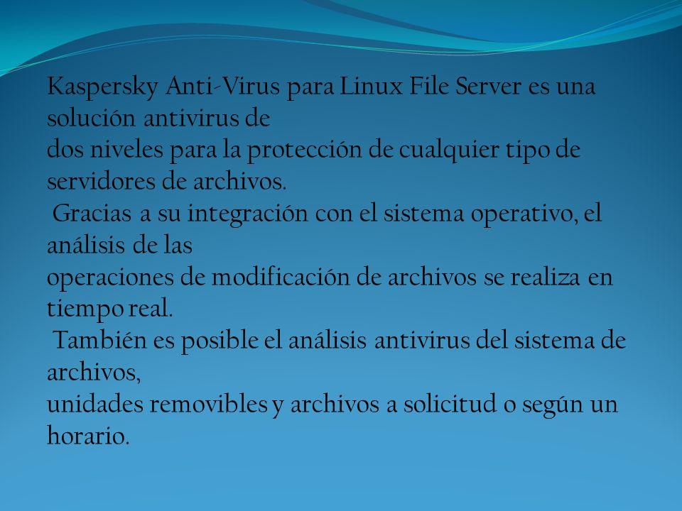 Kaspersky Anti-Virus para Linux File Server es una solución antivirus de dos niveles para la protección de cualquier tipo de servidores de archivos. G
