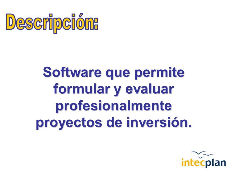 Software que permite formular y evaluar profesionalmente proyectos de inversión.