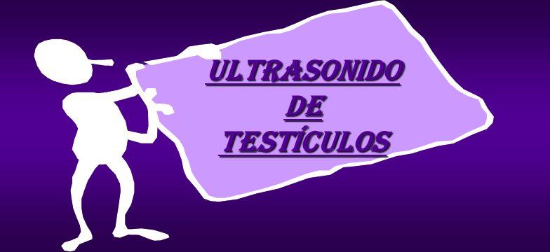 ultrasonido de testículos