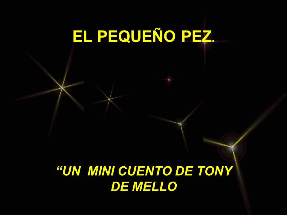 EL PEQUEÑO PEZ. UN MINI CUENTO DE TONY DE MELLO